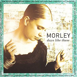 music morley_days-like-these